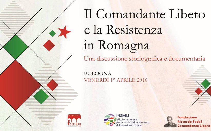 Il Comandante Libero e la Resistenza in Romagna