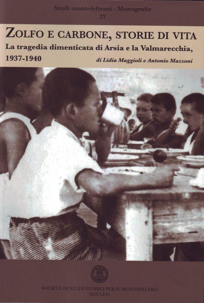 Zolfo e carbone, storie di vita. La tragedia dimenticata di Arsia e la Valmarecchia, 1937-1940