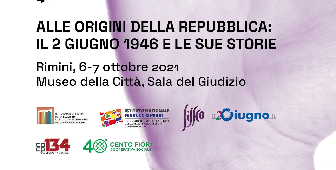 Alle origini della Repubblica: il 2 Giugno 1946 e le sue storie - Convegno 6-7 Ottobre